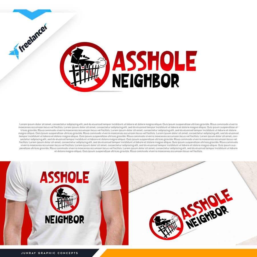 Contest Entry #                                        24                                      for                                         Asshole Neighbor