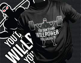 #79 for Design a tee-shirt -  You don't find willpower.  You create it. by emonextreme