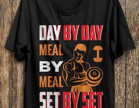 #48 for Design a tee-shirt - Day by Day - Meal by Meal -Set By Set by arman02islam