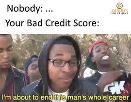 Nro 43 kilpailuun I Need funny MEME's on credit käyttäjältä tacmoktan
