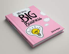 #59 for Book Cover design for Little Ideas, Big Business by annaausten