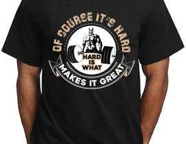 Nro 20 kilpailuun Design a tee-shirt - Of course it's hard. Hard is what makes it great. käyttäjältä sabbirSg