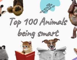 Nro 106 kilpailuun Create a Youtube thumbnail photo ----- for a youtube video (Top 100 Animals being smart) käyttäjältä fadhlinalatif