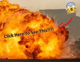 #56 untuk Create a Youtube thumbnail photo ----- for a youtube video (Huge explosions) oleh shoaibchaudary77