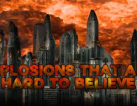 #22 untuk Create a Youtube thumbnail photo ----- for a youtube video (Huge explosions) oleh errebedesigns