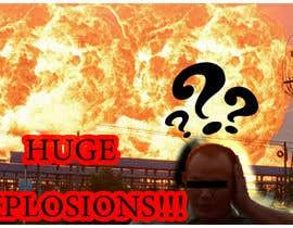 #81 untuk Create a Youtube thumbnail photo ----- for a youtube video (Huge explosions) oleh aytugozcan