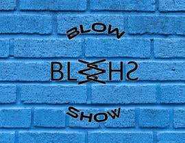 #122 for Create a logo for a band Blow Show by aswafi1212