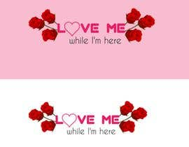 "#34 for Logo ""Love me while im here"" by designeralamin10"