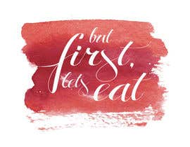 layniepritchard tarafından Design a Logo for but first, let's eat için no 244