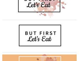ShibaMedia tarafından Design a Logo for but first, let's eat için no 116