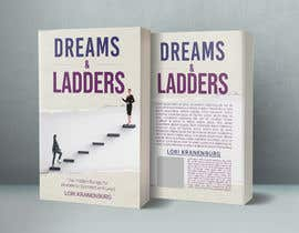 #167 cho Dreams & Ladders - Book Cover Design bởi TheCloudDigital