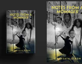 "#7 untuk This is a contest to design ebook graphics for ""Notes from a Momager""  Author: Zhansaya Dixon - 17/01/2021 04:16 EST oleh aj13mjoshi"