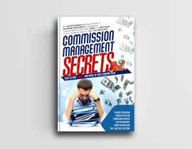 naveen14198600 tarafından Commission Management Secrets - Business Book Cover and Rear için no 25