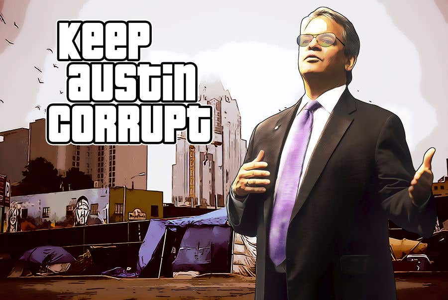 """Intrarea #                                        20                                      pentru concursul """"                                        I want the style of Grandtheft auto and have this picture say  in the sign board """"keep austin corrupt"""" Also if you could put some cool scenes from Grandtheft auto in the back out to make it look more, Chi thank you                                     """""""