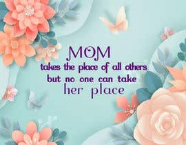 #24 cho Mom takes the place of all others bởi exbitgraphics
