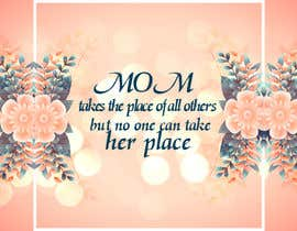 #41 cho Mom takes the place of all others bởi exbitgraphics