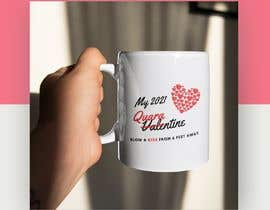 #33 untuk Make Better Design for Mug Valentine Quarantine oleh hp1512