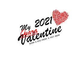 #35 untuk Make Better Design for Mug Valentine Quarantine oleh Rachit012