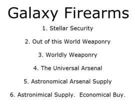 #198 cho Write a tag line/slogan for Galaxy Firearms bởi mechanicalrue