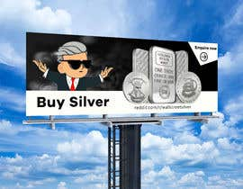 nº 440 pour Design a billboard for /r/WallStreetSilver par MDRAIDMALLIK