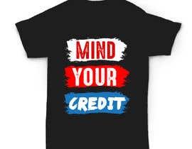 #95 untuk Need t-shirt design for Mind Your Credit oleh nahidbd44