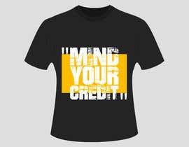 #86 untuk Need t-shirt design for Mind Your Credit oleh sanjida2593