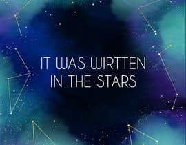 #108 untuk Artistic T-Shirt Design, It Was Written In The Stars oleh ngagspah21
