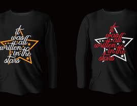 #98 untuk Artistic T-Shirt Design, It Was Written In The Stars oleh muntaha03