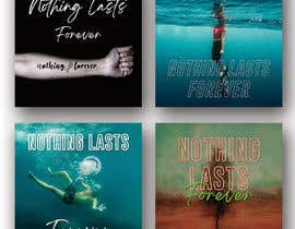 #37 for Cover Art Needed for 'Nothing Lasts Forever' by sadiaishaky4