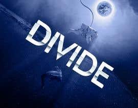 #86 cho Cover Art Needed for 'Divide' bởi EstebanSanchezMo