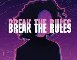 #54 для Cover Art Needed For ' Break the Rules' от AlisiiaLisenok