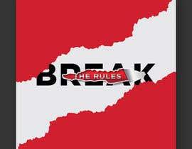 #48 для Cover Art Needed For ' Break the Rules' от sadiaishaky4