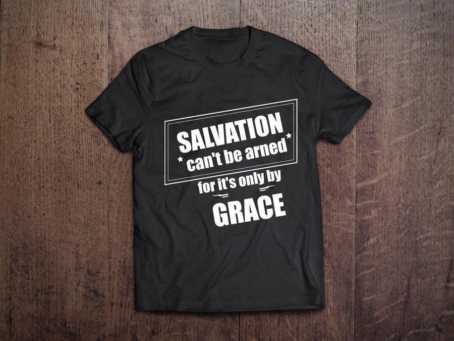 Konkurrenceindlæg #9 for Design a T-Shirt for Salvation grace
