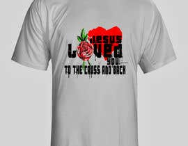 Nro 28 kilpailuun Design a T-Shirt for loved you to the cross and back käyttäjältä hopedesigner