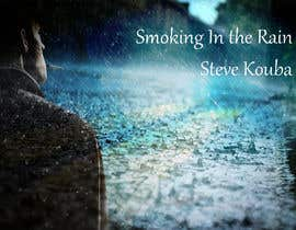 #95 cho Smoking In the Rain  ~  Seeking Album Art to accompany the release of my original recording. bởi Shahidulalam5087