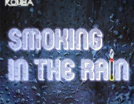 #83 pentru Smoking In the Rain  ~  Seeking Album Art to accompany the release of my original recording. de către medamirjouini