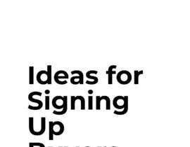 #16 for Write a Document With Ideas for Signing Up Buyers by ThaisDesign