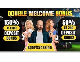 nº 34 pour Double Welcome Bonus Banner par riponsumo
