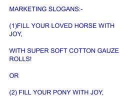 Nro 15 kilpailuun Help me to find marketing ideas for a cotton gauze roll for horses käyttäjältä Nomaanpatel313
