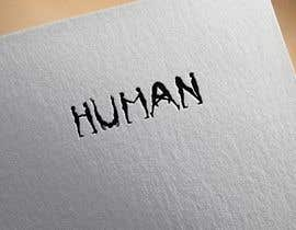 #38 untuk We need a vector illustration of the word 'HUMAN' made out of people oleh AbodySamy