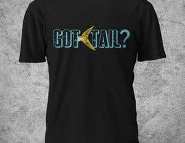 #14 for Tshirt for fishing company: Got tail? by Franstyas