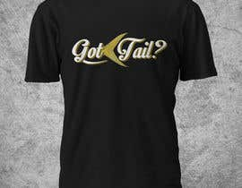 #16 for Tshirt for fishing company: Got tail? by Franstyas