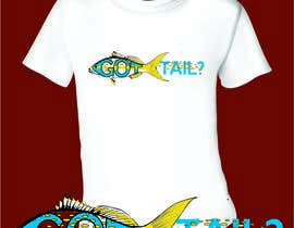 #11 untuk Tshirt for fishing company: Got tail? oleh mj956