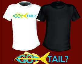 #20 untuk Tshirt for fishing company: Got tail? oleh mj956