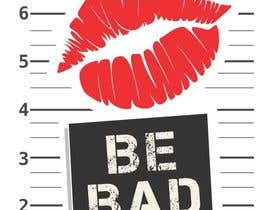 "#62 para Design a T-Shirt for ""Be Bad"" Design por milanlazic"