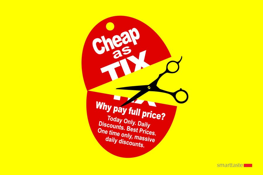 Zgłoszenie konkursowe o numerze #28 do konkursu o nazwie Logo Design for Cheap As TIX
