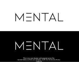 "#576 para LOGO DESIGN, ELECTRONICS, CABLES, MOBILE CASES ETC BRAND NEW ""MENTAL"" por jannatun394"