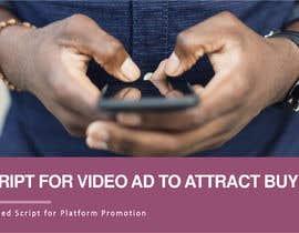 Nro 17 kilpailuun Write a Script for a Viral Video Ad to Attract Buyers käyttäjältä udemepaul