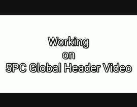 #73 for 5PC Global Header Video by ScrollR