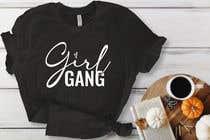 Logo Design Inscrição do Concurso Nº141 para TShirt Design - Girl Gang